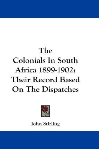 The Colonials In South Africa 1899-1902