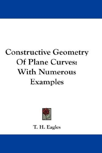 Download Constructive Geometry Of Plane Curves