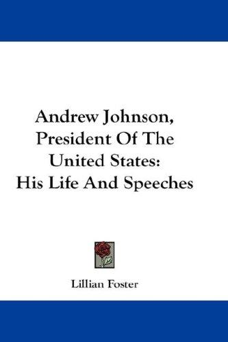 Andrew Johnson, President Of The United States
