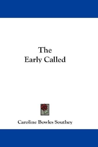 The Early Called