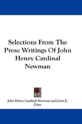 Download Selections From The Prose Writings Of John Henry Cardinal Newman