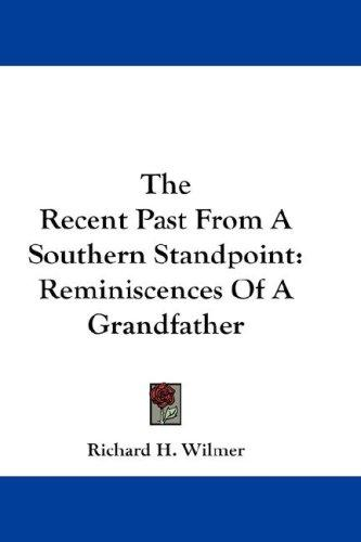 The Recent Past From A Southern Standpoint