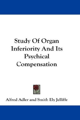 Download Study Of Organ Inferiority And Its Psychical Compensation
