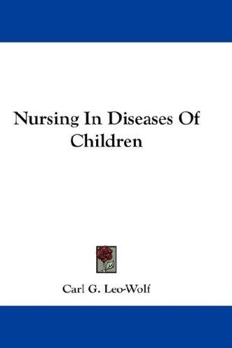 Nursing In Diseases Of Children