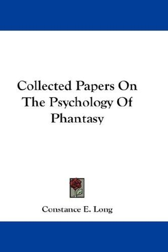 Collected Papers On The Psychology Of Phantasy