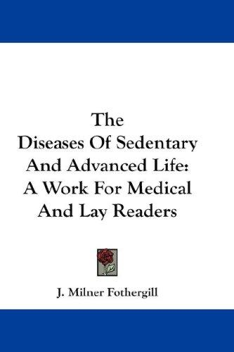 Download The Diseases Of Sedentary And Advanced Life