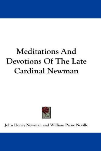 Meditations And Devotions Of The Late Cardinal Newman