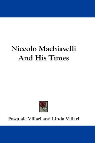 Download Niccolo Machiavelli And His Times
