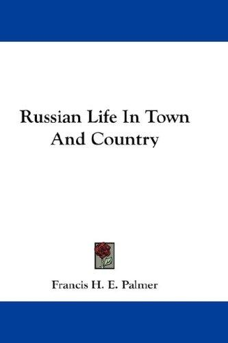 Download Russian Life In Town And Country