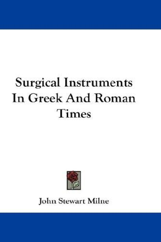 Download Surgical Instruments In Greek And Roman Times