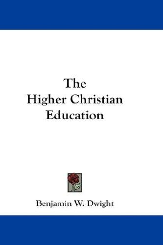 The Higher Christian Education