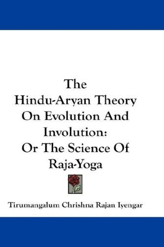The Hindu-Aryan Theory On Evolution And Involution