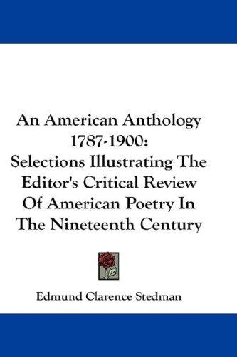 An American Anthology 1787-1900