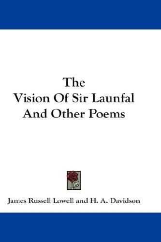 Download The Vision Of Sir Launfal And Other Poems