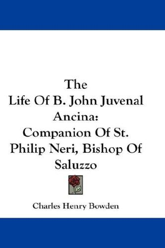 The Life Of B. John Juvenal Ancina