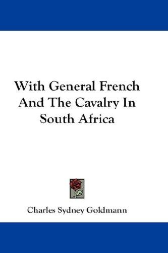 Download With General French And The Cavalry In South Africa