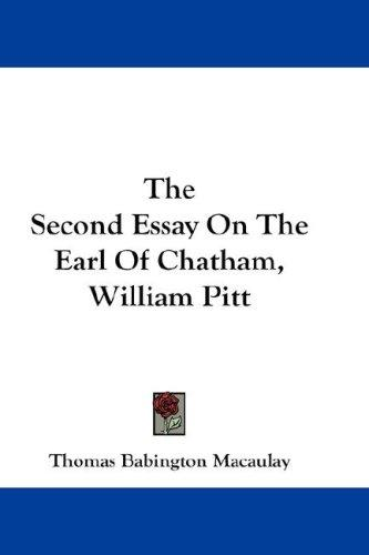 Download The Second Essay On The Earl Of Chatham, William Pitt