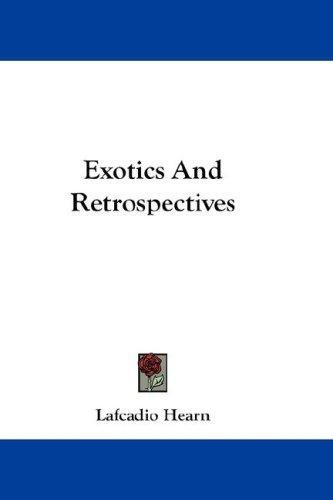 Download Exotics And Retrospectives
