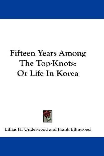 Download Fifteen Years Among The Top-Knots
