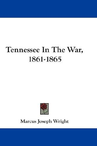 Download Tennessee In The War, 1861-1865
