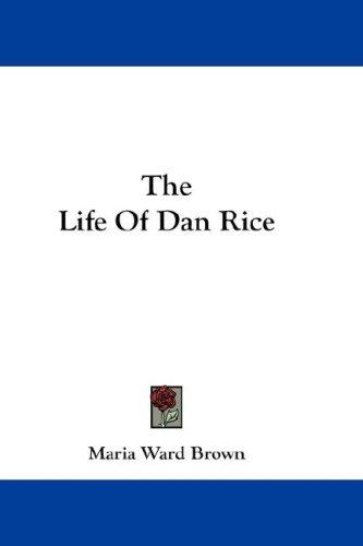 The Life Of Dan Rice