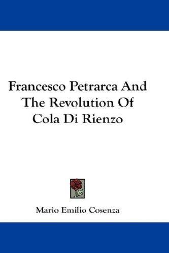 Francesco Petrarca And The Revolution Of Cola Di Rienzo