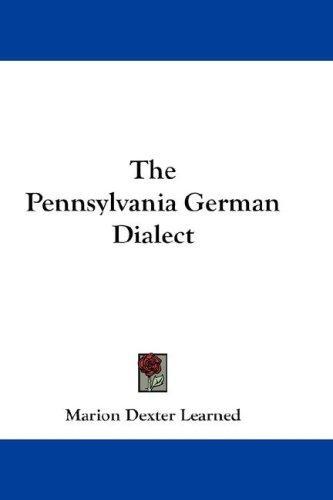 The Pennsylvania German Dialect