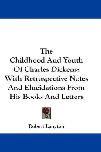 Download The Childhood And Youth Of Charles Dickens