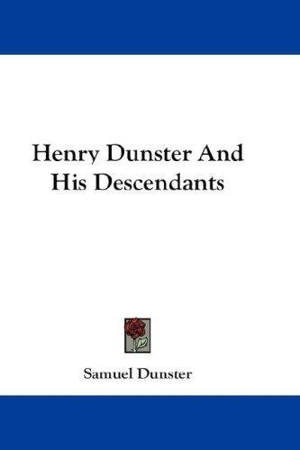 Download Henry Dunster And His Descendants
