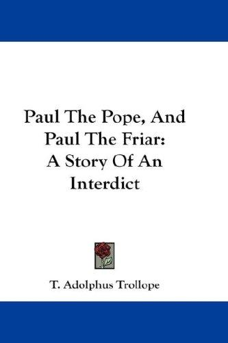 Paul The Pope, And Paul The Friar