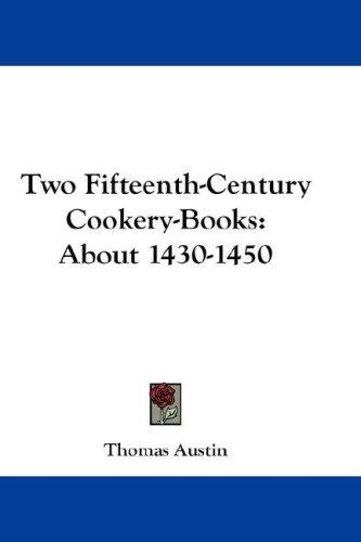 Download Two Fifteenth-Century Cookery-Books