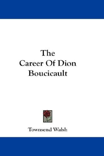 The Career Of Dion Boucicault