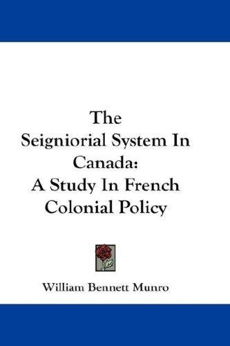 The Seigniorial System In Canada