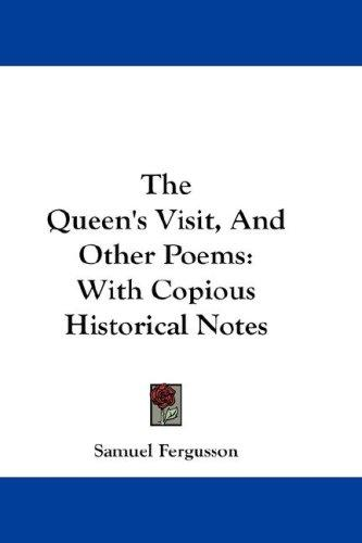 The Queen's Visit, And Other Poems