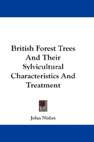 Download British Forest Trees And Their Sylvicultural Characteristics And Treatment