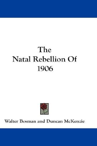 The Natal Rebellion Of 1906