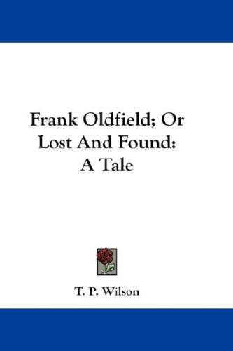 Frank Oldfield; Or Lost And Found