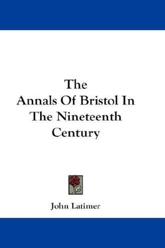 The Annals Of Bristol In The Nineteenth Century