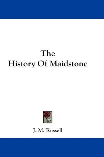 The History Of Maidstone