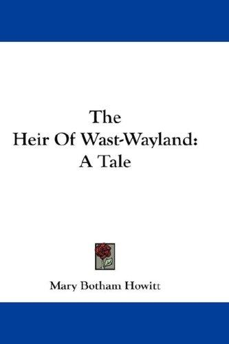 The Heir Of Wast-Wayland