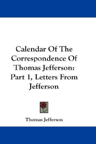 Calendar Of The Correspondence Of Thomas Jefferson