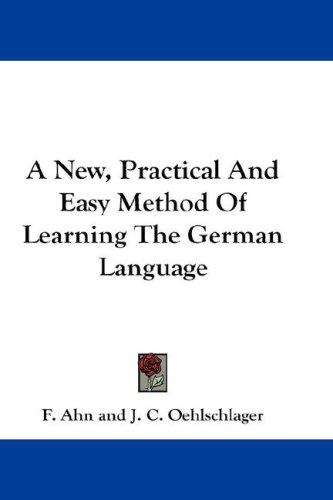 Download A New, Practical And Easy Method Of Learning The German Language
