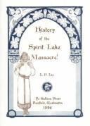 History of the Spirit Lake massacre!
