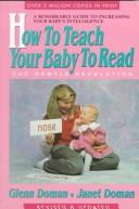How to teach your baby to read by Glenn J. Doman