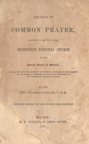 The book of common prayer, according to the use of the Protestant Episcopal Church in the United States of America.