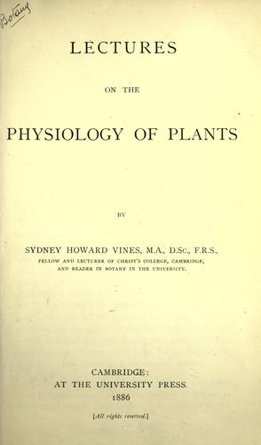 Lectures on the physiology of plants.