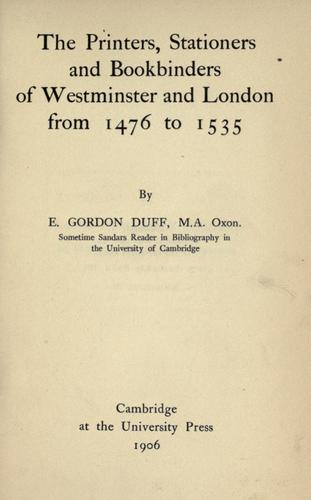 Download The printers, stationers and bookbinders of Westminster and London from 1476 to 1535