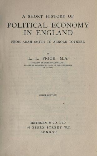 A short history of political economy in England from Adam Smith to Arnold Toynbee.