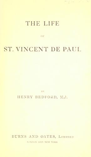 The life of St. Vincent de Paul.