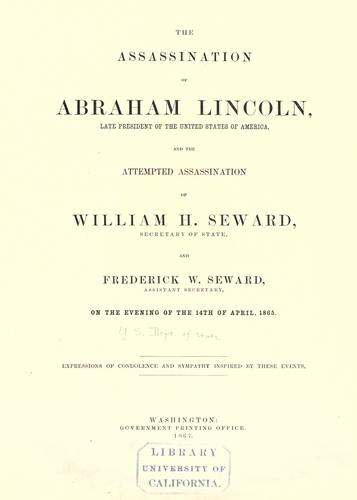 Download The assassination of Abraham Lincoln … and the attempted assassination of William H. Seward, Secretary of State, and Frederick W. Seward, Assistant Secretary, on the evening of the 14th of April, 1865